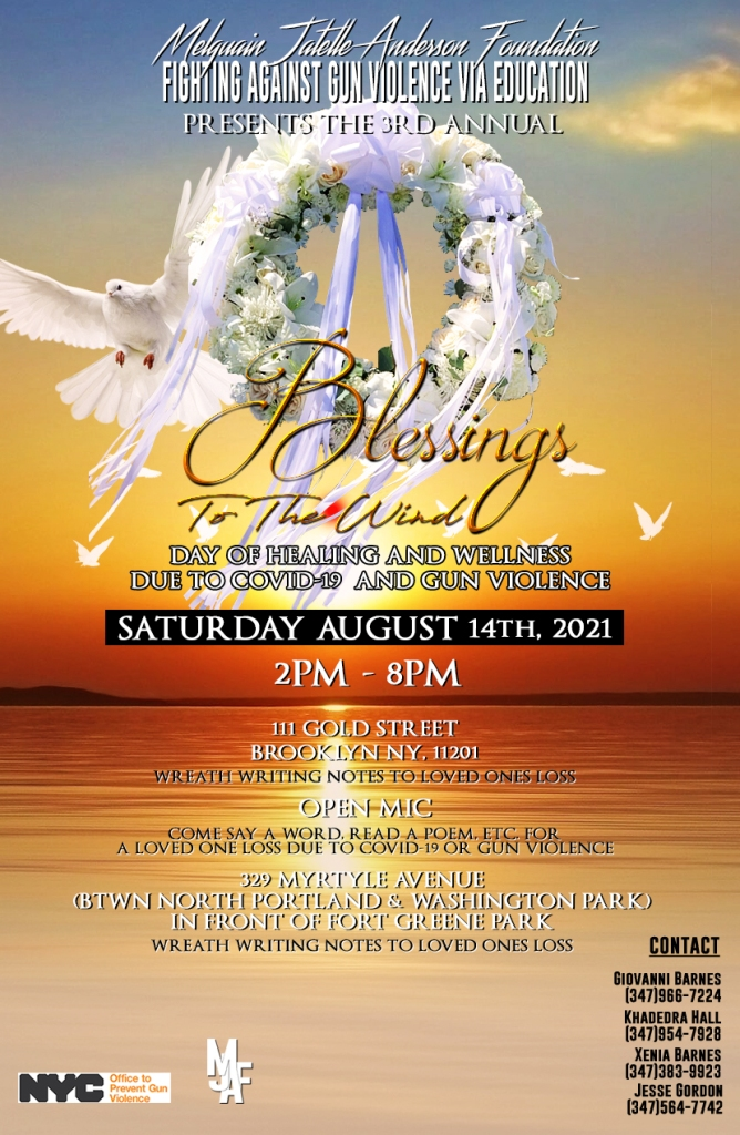 Blessing to the Wind Day of Healing and Wellness Due to COVID-19 and Gun Violence Wreath, Writing Notes to Loved Ones' Lost, Open Mic Saturday August 14 2021 111 Gold Street Brooklyn NY 11201 and 329 Myrtle Avenue Brooklyn NY in front of Fort Washington Park